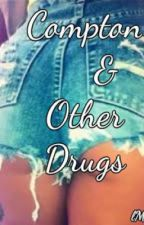 Compton & Other Drugs by lMurmur