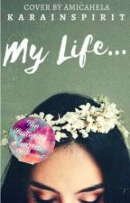 My life... by Karainspirit