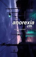 anorexia//cth by -peoplephobic