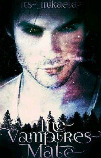 The Vampire's Mate(#Wattys2017)