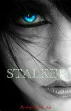 Stalker ✔ by SongHyeMie_Na