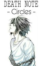Circles//Death Note by Lucywolf01