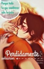 PERDIDAMENTE- Solangelo- #CSAwards2016 by soleishion