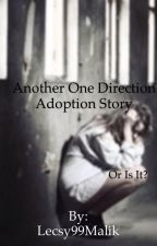 Another 1D Adoption Story(or is it?) by Lecsys_worldofwonder