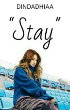 Stay by dindadhiaa