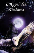 L'Appel des Ténèbres (Poudlard-Disney-Dreamworks !) by Yurika-San