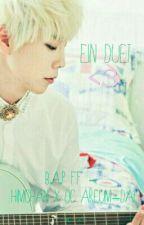 Ein Duet (B.A.P ff - Himchan X OC Areum-dal) by strong_dal