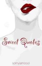 Sweet Quotes - Süße Sprüche  by sorryiamcool