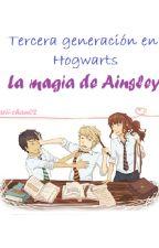 Tercera generación en hogwarts- La magia de Ainsley by arii-chan02