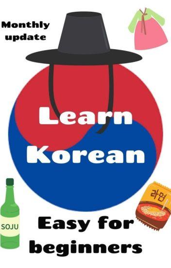 Learn Korean - For Beginners [ Montly Update ] - PurpleShadow - Wattpad