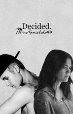 Decided (Fortsetzung von Don't leave me) by MrsRonaldo00