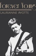 Forever Young by LaurianneAyotte