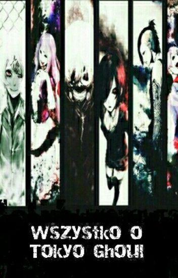 Wszystko O Tokyo Ghoul