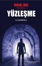 YÜZLEŞME by Shahinoglu