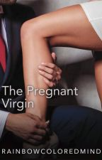 The Pregnant Virgin by RainbowColoredMind
