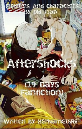 Aftershocks (19 Days Fanfiction - BOYxBOY) {ON HOLD} by HerNameIsRii
