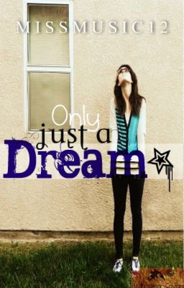 Only Just A Dream. Chapter 1 by Heyimajellybean
