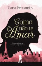 COMO NÃO TE AMAR (completo) by Carla-Fernandes