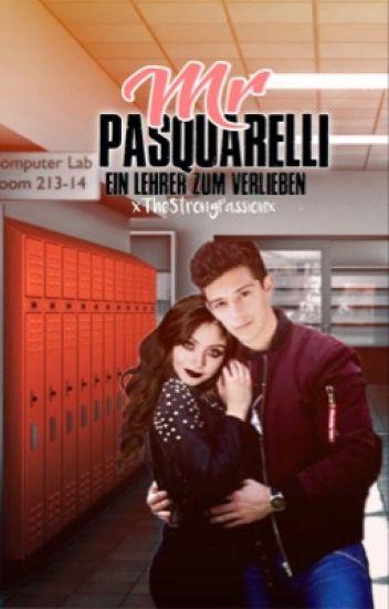 |Mr Pasquarelli| Ein Lehrer zum Verlieben *Ruggarol*
