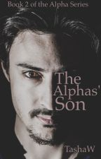 The Alphas' Son (Book Two of The Alpha series) by TashaW