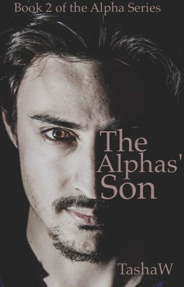 The Alphas' Son (Book Two of The Alpha series)