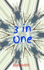 3 in One by Rashford123
