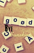 Goodbye, Sunshine by Ambertakeover
