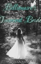 Billionaire's Innocent Bride (On Hold) by ElsaQuinn
