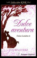 DULCE AVENTURA 04 *SAGA DULCE LONDRES* by EvaBenavidez