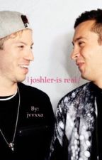 |Joshler- is real/ by jvvxxa