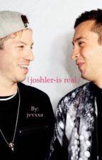|Joshler- is real/ by jvvxxa