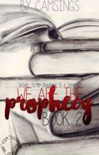 We Are The Prophecy by camsings