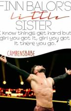 Finn Bàlor's Little Sister (A WWE Fanfic) by lowkeywestons