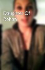 Daughter Of Rohan by rebeccajane