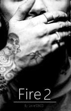 Fire 2 || Z.M by Love1DBCD