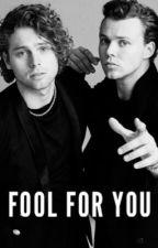 Fool For You | Lashton by lashtonpin