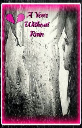 A Year Without Rain (sequel to If I Had You) by MacAttack55