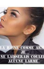 ~La Haine Comme Arme Je Ne laisserais Coulé Aucune Larme~ by insociable_s