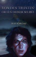 Von den tiefsten Orten deiner selbst ~ Reylo (Star Wars) by Haviordae