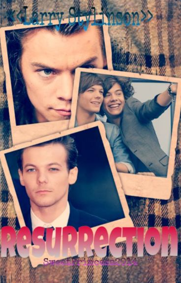 Resurrection [Larry Stylinson]
