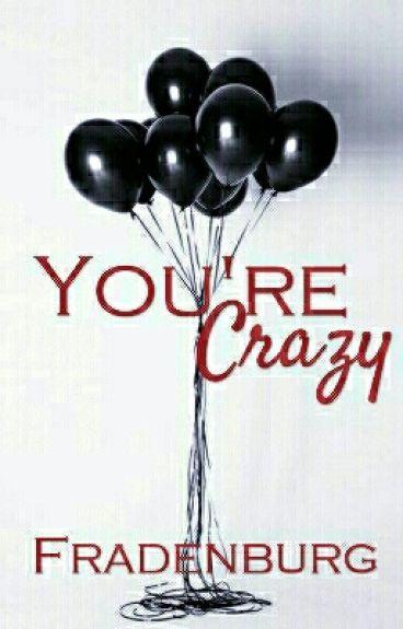 You're Crazy © (Editando)