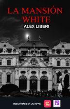 La Mansión White [Completa] by AlexLiberi