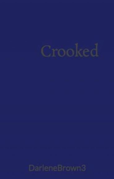 Crooked by DarleneBrown3