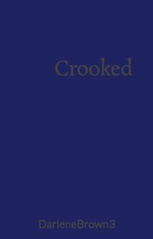 Crooked by DarleneBrown3