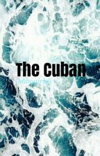 The Cuban♡E.C  by babygirleli