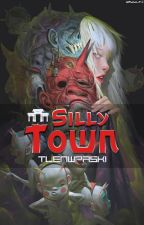 Silly Town by TlenWPaski