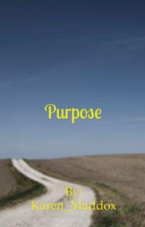 Purpose by AnaKaren_OCH
