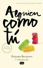 Alguien como tú -TERMINADA- by gardensbooks