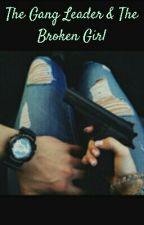 The Gang Leader & The Broken Girl by TheGoatMiMii