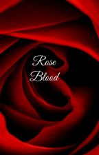Rose Blood by IceSong24